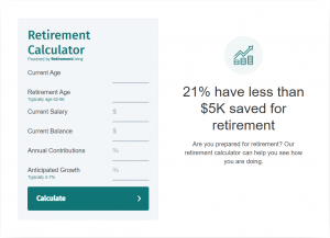 Use the Retirement Calculator to see if your savings are on track.