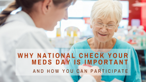Why National Check Your Meds Day is Important